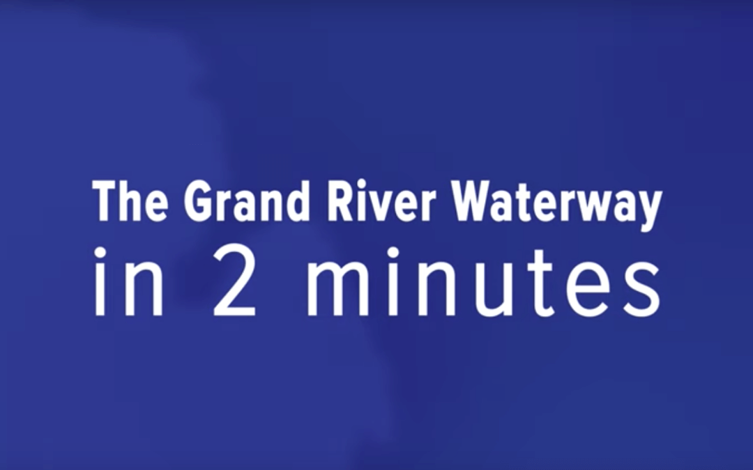 The Grand River Waterway: in 2 minutes